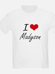 I Love Madyson artistic design T-Shirt