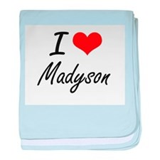 I Love Madyson artistic design baby blanket