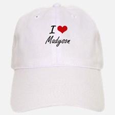 I Love Madyson artistic design Baseball Baseball Cap