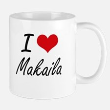 I Love Makaila artistic design Mugs