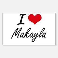 I Love Makayla artistic design Decal