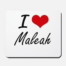 I Love Maleah artistic design Mousepad