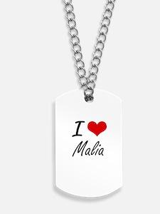 I Love Malia artistic design Dog Tags