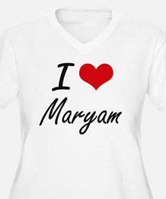 I Love Maryam artistic design Plus Size T-Shirt