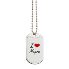 I Love Mayra artistic design Dog Tags