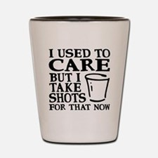 I Used To Care Shot Glass