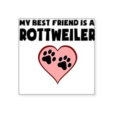 My Best Friend Is A Rottweiler Sticker