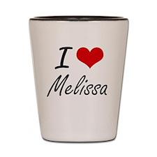I Love Melissa artistic design Shot Glass