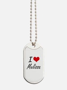 I Love Melissa artistic design Dog Tags