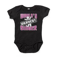 WORLD'S OKAYEST SINGER Baby Bodysuit