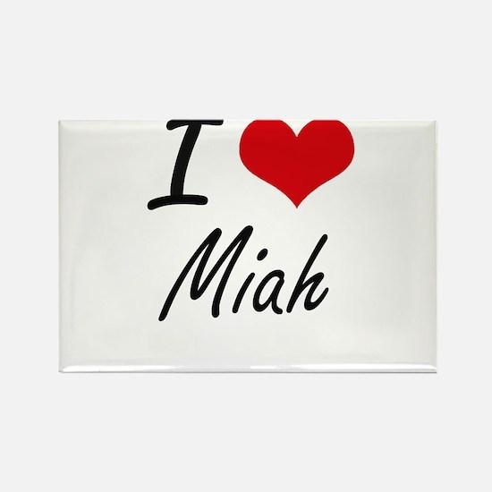 I Love Miah artistic design Magnets