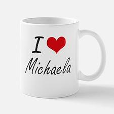 I Love Michaela artistic design Mugs