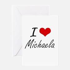 I Love Michaela artistic design Greeting Cards