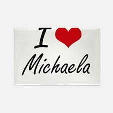 I Love Michaela artistic design Magnets