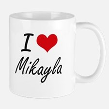 I Love Mikayla artistic design Mugs