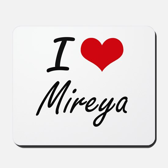 I Love Mireya artistic design Mousepad