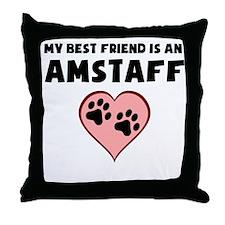 My Best Friend Is An AmStaff Throw Pillow