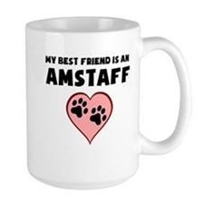My Best Friend Is An AmStaff Mugs