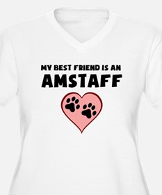 My Best Friend Is An AmStaff Plus Size T-Shirt