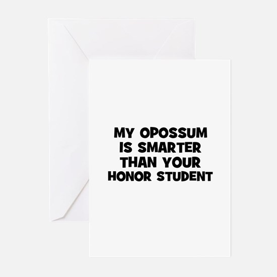 my opossum is smarter than yo Greeting Cards (Pk o