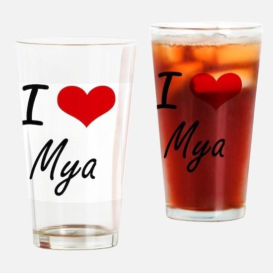 I Love Mya artistic design Drinking Glass