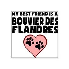 My Best Friend Is A Bouvier des Flandres Sticker