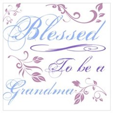 Blessed To Be A Grandma Poster