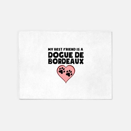My Best Friend Is A Dogue de Bordeaux 5'x7'Area Ru