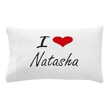 I Love Natasha artistic design Pillow Case