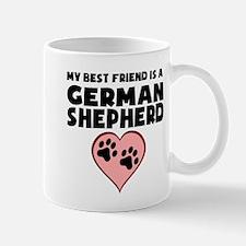My Best Friend Is A German Shepherd Mugs