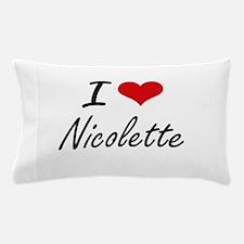 I Love Nicolette artistic design Pillow Case