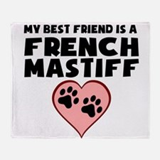 My Best Friend Is A French Mastiff Throw Blanket