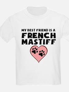 My Best Friend Is A French Mastiff T-Shirt