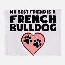 My Best Friend Is A French Bulldog Throw Blanket