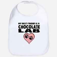 My Best Friend Is A Chocolate Lab Bib