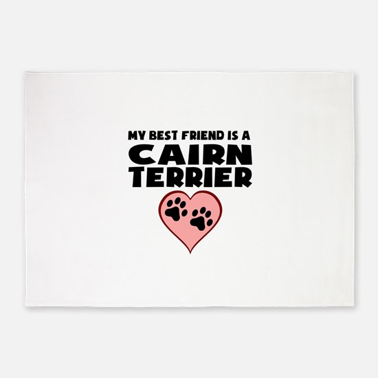 My Best Friend Is A Cairn Terrier 5'x7'Area Rug