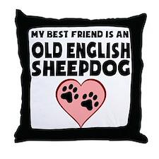 My Best Friend Is An Old English Sheepdog Throw Pi