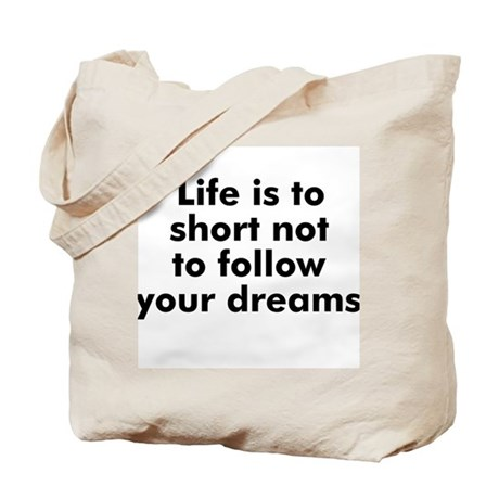 Life is to short not to follo Tote Bag