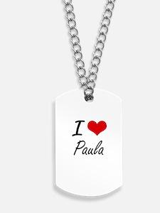 I Love Paula artistic design Dog Tags