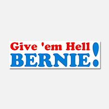 Give 'em Hell Bernie Car Magnet 10 X 3