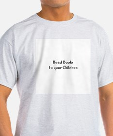 Read Books to your Children T-Shirt