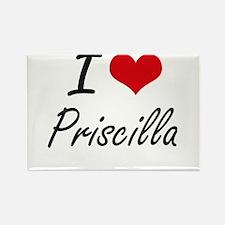 I Love Priscilla artistic design Magnets