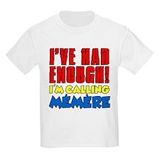 Had Enough Calling Memere T-Shirt