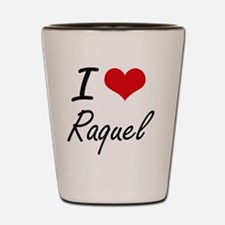 I Love Raquel artistic design Shot Glass