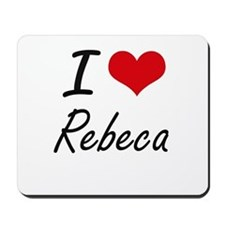I Love Rebeca artistic design Mousepad
