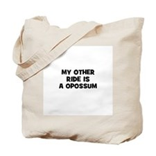 my other ride is a opossum Tote Bag