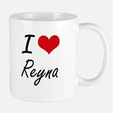 I Love Reyna artistic design Mugs
