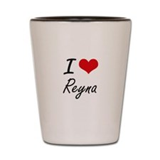 I Love Reyna artistic design Shot Glass