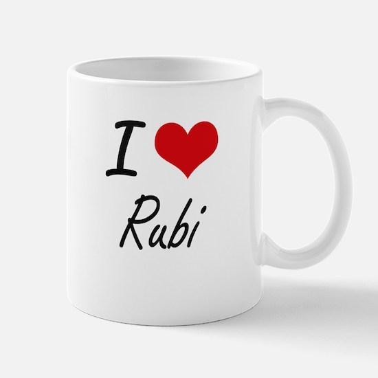 I Love Rubi artistic design Mugs