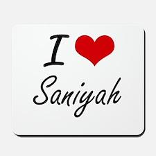 I Love Saniyah artistic design Mousepad